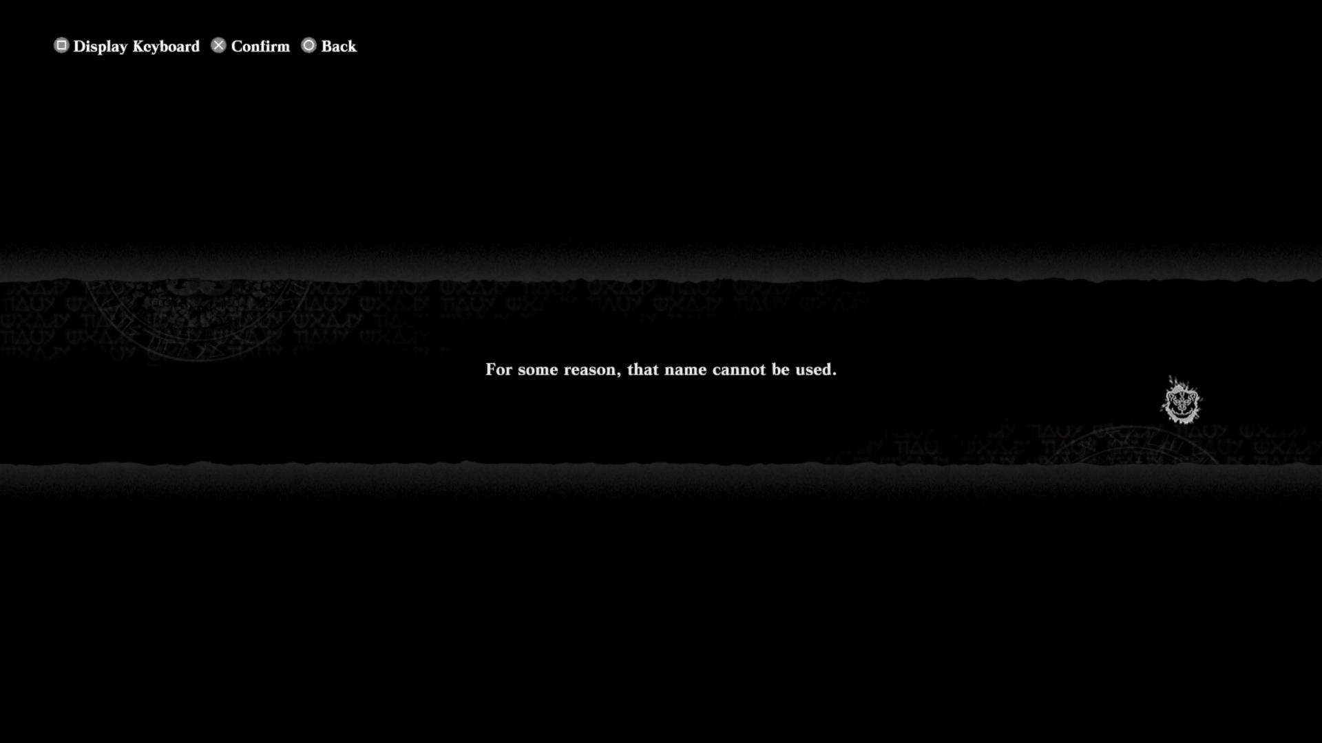 """The NieR Replicant file creation screen, saying in white text on black, """"For some reason, that name cannot be used."""""""